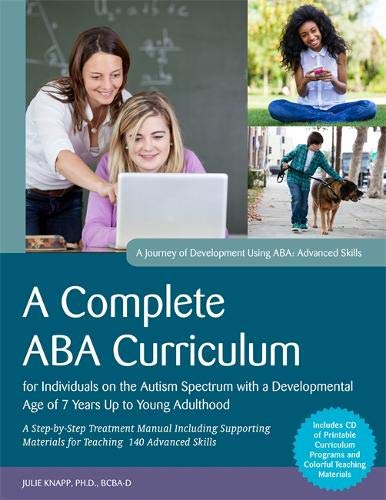 9781849059817: A Complete ABA Curriculum for Individuals on the Autism Spectrum with a Developmental Age of 7 Years Up to Young Adulthood: A Step-by-Step Treatment ... Skills (A Journey of Development Using ABA)