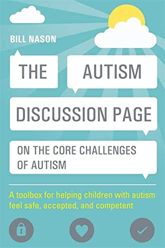9781849059947: The Autism Discussion Page on the core challenges of autism: A toolbox for helping children with autism feel safe, accepted, and competent