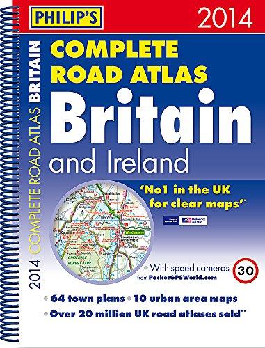 9781849072632: Philip's Complete Road Atlas Britain and Ireland 2014: Hardback A4 (Philips Road Atlas)