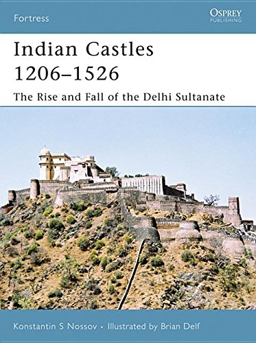 9781849080507: Indian Castles 1206-1526: The Rise and Fall of the Delhi Sultanate