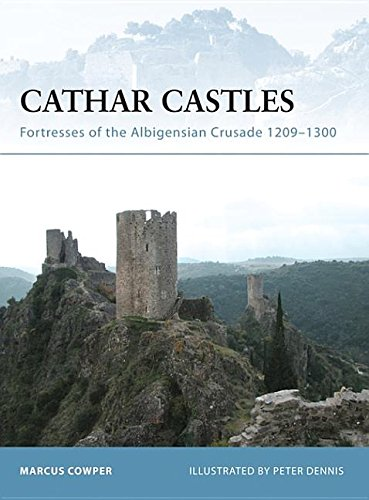 9781849080545: Cathar Castles: Fortresses of the Albigensian Crusade, 1209-1300
