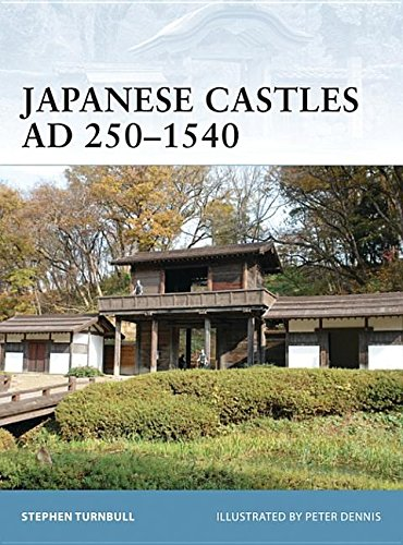 9781849080736: Japanese Castles AD 250-1540 (Fortress)