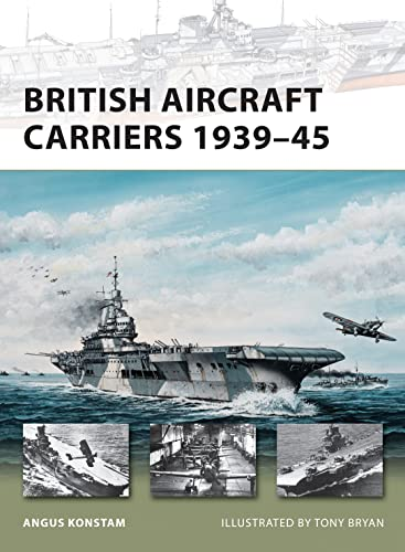 9781849080798: British Aircraft Carriers 1939–45 (New Vanguard)