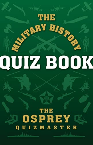 9781849081726: The Military History Quiz Book (General Military)