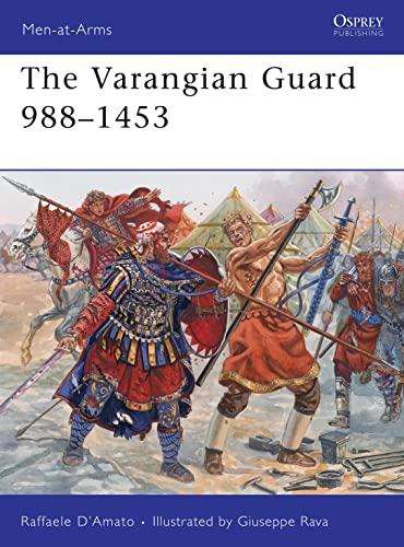 9781849081795: The Varangian Guard 988-1453 (Men-at-Arms)
