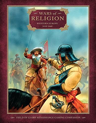 9781849082259: Wars of Religion: Western Europe 1610–1660 (Field of Glory Renaissance)