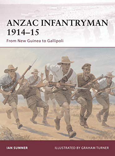 ANZAC Infantryman 1914-15: From New Guinea to Gallipoli (Warrior): Ian Sumner