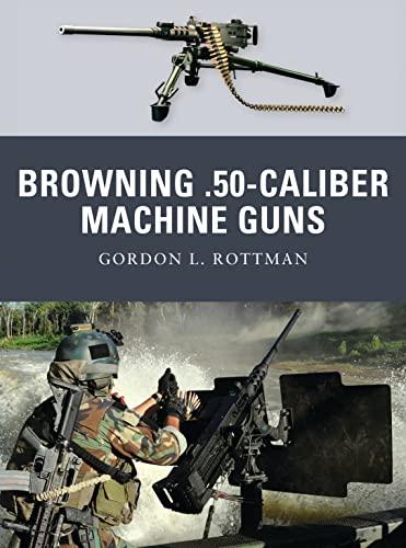 9781849083300: Browning .50-caliber Machine Guns: No. 4 (Weapon)
