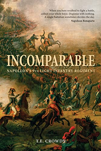 9781849083324: Incomparable: Napoleon's 9th Light Infantry Regiment