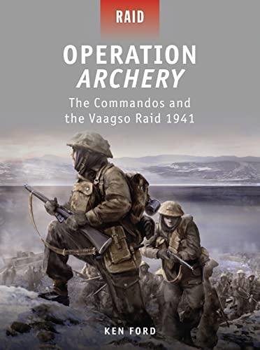 9781849083720: Operation Archery: The Commandos and the Vaagso Raid 1941