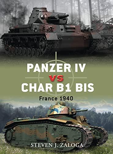 9781849083782: Panzer IV vs Char B1 bis: France 1940 (Duel)