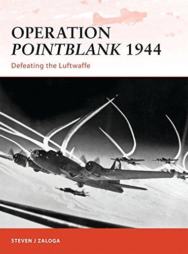 Operation Pointblank 1944: Defeating the Luftwaffe (Campaign): Zaloga, Steven J.