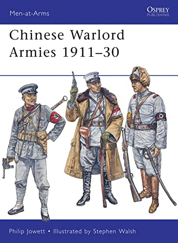 Chinese Warlord Armies 1911-30: Jowett, Philip