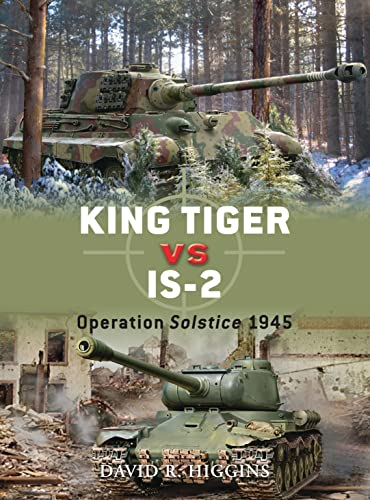 9781849084048: King Tiger vs IS-2: Operation Solstice 1945 (Duel)