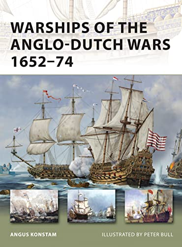 9781849084109: Warships of the Anglo-Dutch Wars 1652–74 (New Vanguard)