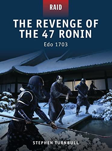 The Revenge of the 47 Ronin: Edo: Stephen Turnbull
