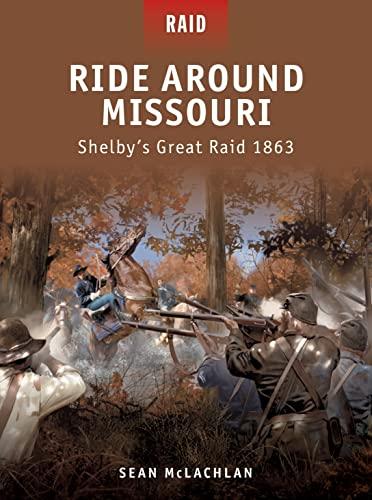 9781849084291: Ride Around Missouri: Shelby's Great Raid 1863