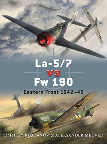 9781849084734: La-5/7 vs Fw 190: Eastern Front 1942–45