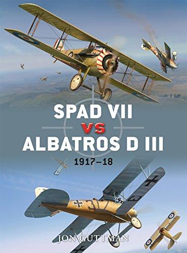 SPAD VII vs Albatros D III: 1917-18: Guttman, Jon/ Laurier,
