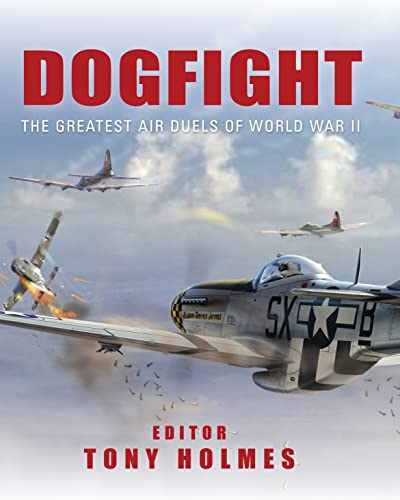9781849084826: Dogfight: The greatest air duels of World War II (General Aviation)