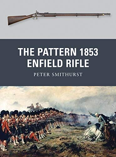 The Pattern 1853 Enfield Rifle (Weapon): Smithurst, Peter