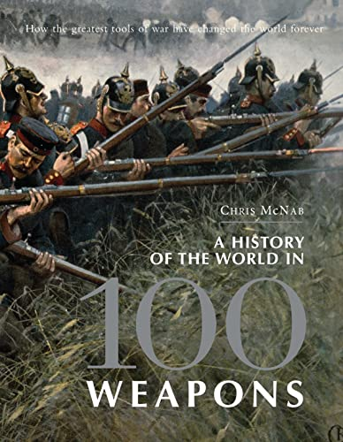 9781849085205: A History of the World in 100 Weapons (General Military)