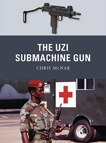 The Uzi Submachine Gun (Weapon) (1849085439) by Chris McNab