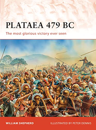 9781849085540: Plataea 479 BC: The most glorious victory ever seen (Campaign)