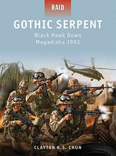 9781849085847: Gothic Serpent: Black Hawk Down Mogadishu 1993 (Raid)