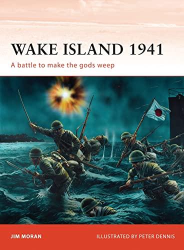 9781849086035: Wake Island 1941: A battle to make the gods weep (Campaign)