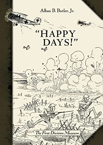 """HAPPY DAYS!"""": A HUMOROUS NARRATIVE IN DRAWINGS: Butler, Jr., Cpt."""