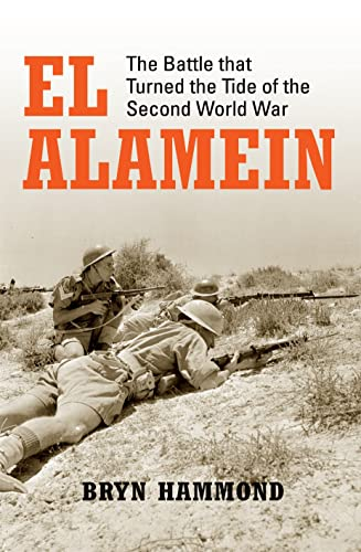 El Alamein: The Battle that Turned the: Hammond, Bryn