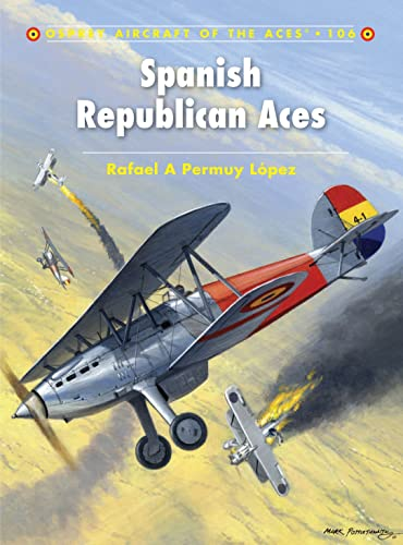 9781849086684: Spanish Republican Aces (Aircraft of the Aces)