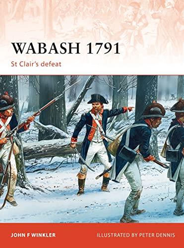9781849086769: Wabash 1791: St Clair's defeat (Campaign)