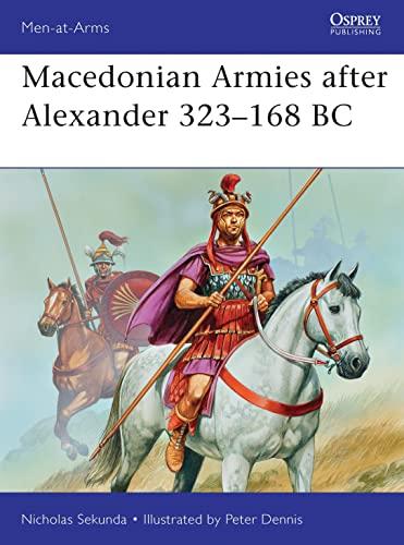 Macedonian Armies After Alexander 323-168 BC (Men-at-Arms): Sekunda, Nicholas