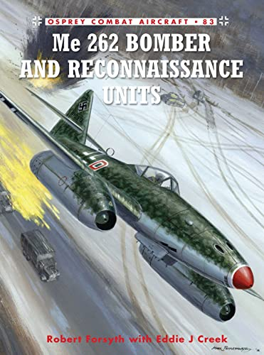 Me 262 Bomber and Reconnaissance Units (Combat Aircraft): Forsyth, Robert