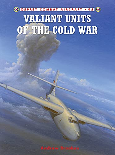 9781849087537: Valiant Units of the Cold War (Combat Aircraft)