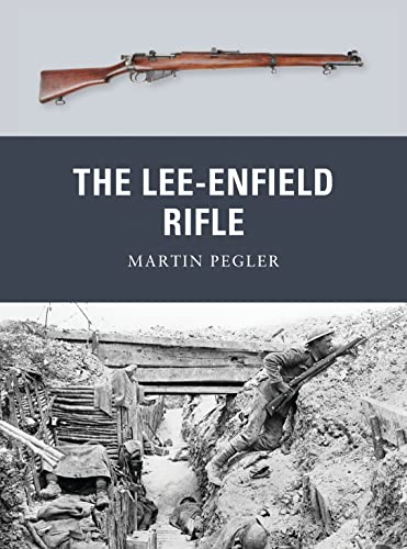 The Lee-Enfield Rifle (Weapon): Pegler, Martin