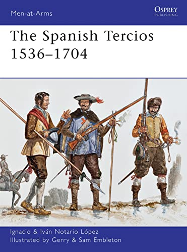 9781849087933: The Spanish Tercios 1536-1704 (Men-at-Arms, Book 481)