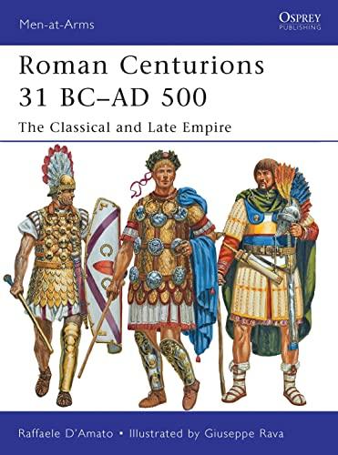 Roman Centurions 31 BC-AD 500 (Men-at-arms): Raffaele DAmato