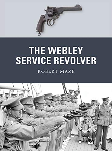 9781849088039: The Webley Service Revolver (Weapon)