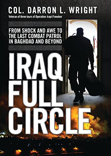 9781849088121: Iraq Full Circle: From Shock and Awe to the Last Combat Patrol in Baghdad and Beyond