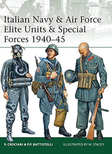 9781849088572: Italian Navy & Air Force Elite Units & Special Forces 1940–45