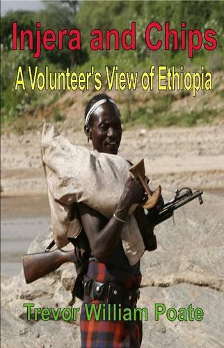 9781849142632: Injera and Chips - A Volunteer's View of Ethiopia