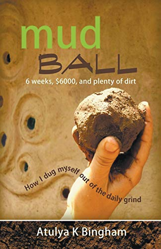 9781849147521: Mud Ball - How I Dug Myself Out of the Daily Grind