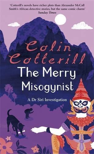 9781849160087: The Merry Misogynist (Dr Siri Paiboun Mystery 6)