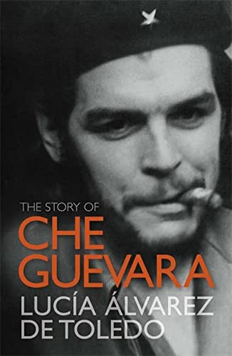 9781849160407: The Story of Che Guevara