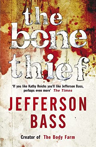 9781849160582: The Bone Thief: A Body Farm Thriller