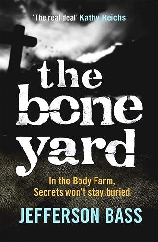 9781849160612: The Bone Yard: A Body Farm Thriller (Body Farm 6)