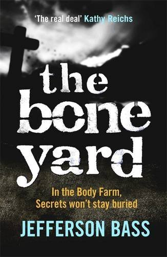 9781849160612: The Bone Yard: A Body Farm Thriller (The Body Farm)